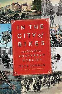 In the City of Bikes: The Story of the Amsterdam Cyclist: An American Discovers - 9.03,Vraagprijs 9,03,datum 11-2-2020 21:38:23,bron ebay.com